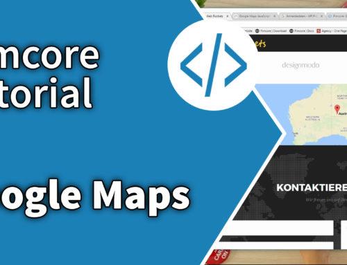 So integriert ihr in Pimcore eine Google Map